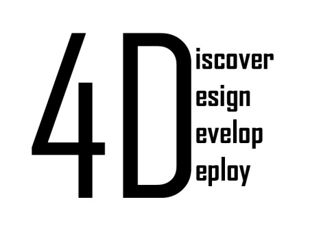 4D - Discover, Design, Develop, & Deploy